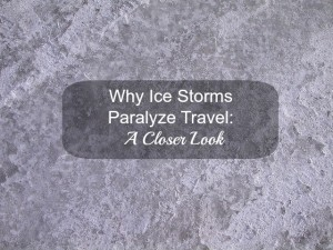 Why Ice Storms Paralyze Travel