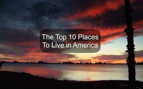 The top 10 places to live in america garrett 39 s moving for Top 10 best cities to live in